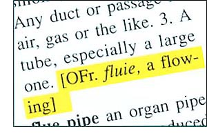 "Next, read the derivation the dictionary gives for the word ""flue."" Now go back to ""chimney."" The definition, ""a flue for the smoke or gases from a fire,"" now makes sense, so you use it in sentences until you have a concept of it."