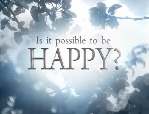 Je možné byť šťastný?